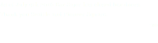 As of July 9th 2016 Bar Sajor has closed her doors. Thank you Seattle and Pioneer Square. -xo